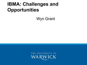 IBMA: Challenges and Opportunities Wyn Grant