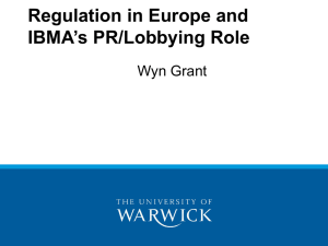 Regulation in Europe and IBMA's PR/Lobbying Role Wyn Grant