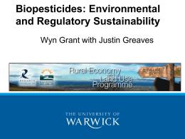 Biopesticides: Environmental and Regulatory Sustainability Wyn Grant with Justin Greaves
