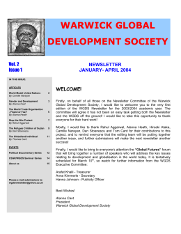 WARWICK GLOBAL DEVELOPMENT SOCIETY NEWSLETTER JANUARY- APRIL 2004