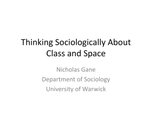 Thinking Sociologically About Class and Space Nicholas Gane Department of Sociology