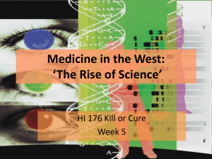 Medicine in the West: 'The Rise of Science' Week 5