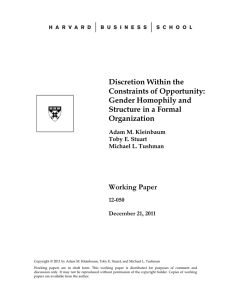 Discretion Within the Constraints of Opportunity: Gender Homophily and Structure in a Formal