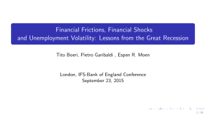 Financial Frictions, Financial Shocks London, IFS-Bank of England Conference