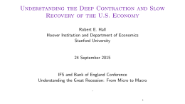 Understanding the Deep Contraction and Slow Recovery of the U.S. Economy