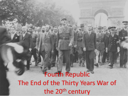 Fourth Republic The End of the Thirty Years War of the 20 century