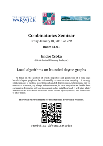 Combinatorics Seminar Endre Cs´ oka Local algorithms on bounded degree graphs
