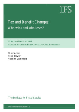 IFS Tax and Benefit Changes:  Who wins and who loses?