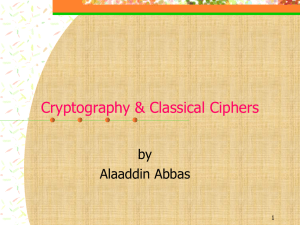 Cryptography & Classical Ciphers  by Alaaddin Abbas