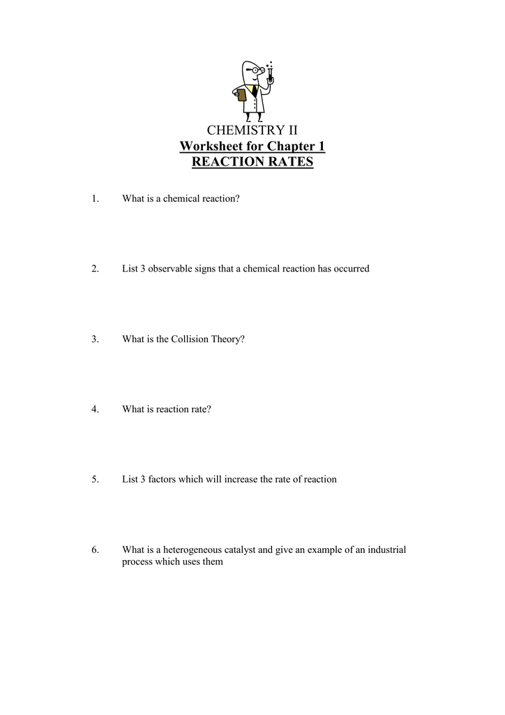 Chemistry Ii Worksheet For Chapter 1 Reaction Rates. 0128224591e73e38ae69e5952ae67f06516593958f. Worksheet. Worksheet Reaction Rates Chemistry A Study Of Matter Answers At Mspartners.co