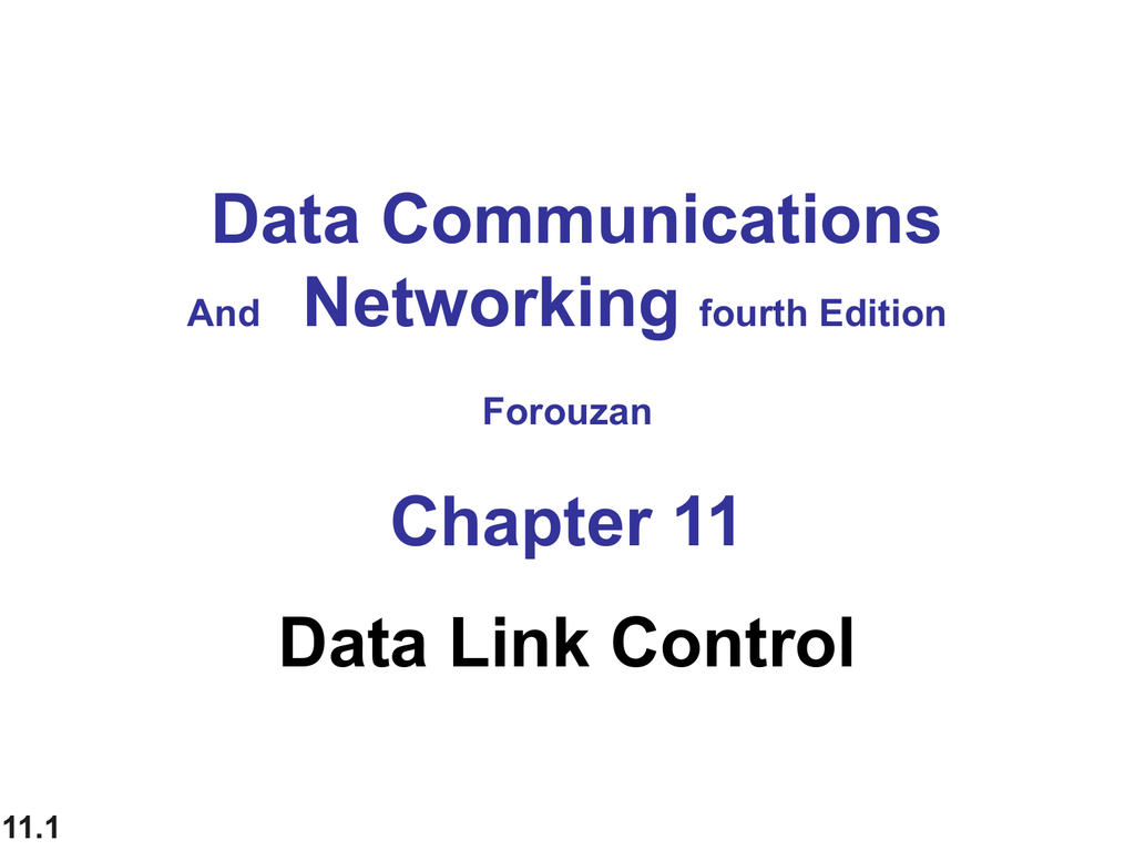 Data Communications Networking Chapter 11 Data Link Control