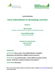 Fiscal redistribution in developing countries Nora Lustig Laura Abramovsky