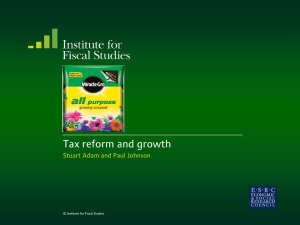 Tax reform and growth  Stuart Adam and Paul Johnson