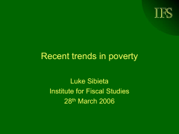IFS Recent trends in poverty Luke Sibieta Institute for Fiscal Studies