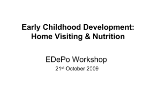 Early Childhood Development: Home Visiting & N trition Home Visiting & Nutrition
