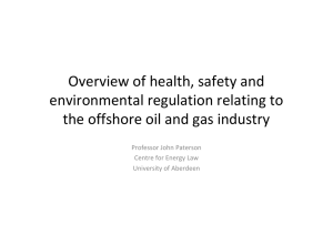 Overview of health, safety and  environmental regulation relating to  the offshore oil and gas industry