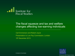 The fiscal squeeze and tax and welfare changes affecting low-earning individuals