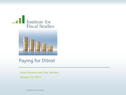 Paying for Dilnot James Browne and Paul Johnson January 23, 2013