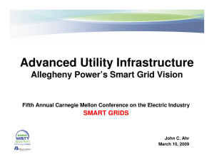 Advanced Utility Infrastructure Allegheny Power's Smart Grid Vision SMART GRIDS