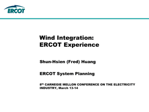 Wind Integration: ERCOT Experience Shun-Hsien (Fred) Huang