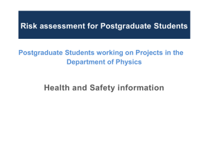 Health and Safety information Risk assessment for Postgraduate Students Department of Physics