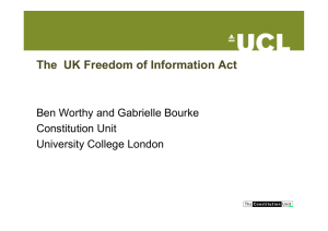 The UK Freedom of Information Act Ben Worthy and Gabrielle Bourke