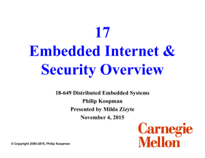 17 Embedded Internet & Security Overview 18-649 Distributed Embedded Systems