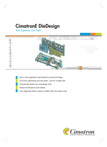 CimatronE DieDesign Your Expertise, Our Tools