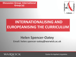 INTERNATIONALISING AND EUROPEANISING THE CURRICULUM Helen Spencer-Oatey Email:
