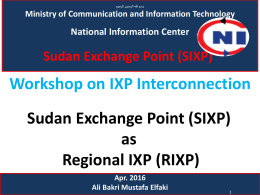 Workshop on IXP Interconnection Sudan Exchange Point (SIXP) as Regional IXP (RIXP)