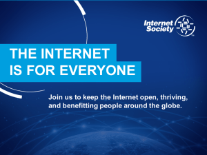 THE INTERNET IS FOR EVERYONE and benefitting people around the globe.