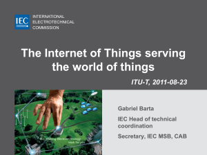 The Internet of Things serving the world of things ITU-T, 2011-08-23 Gabriel Barta