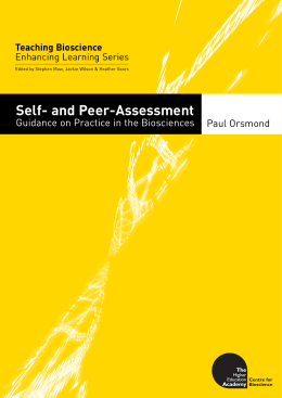 Self- and Peer-Assessment Guidance on Practice in the Biosciences Paul Orsmond Teaching Bioscience