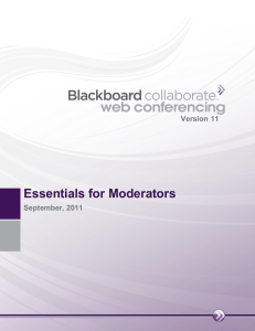 Essentials for Moderators Version 11 September, 2011
