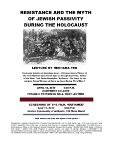 RESISTANCE AND THE MYTH OF JEWISH PASSIVITY DURING THE HOLOCAUST