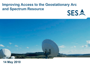 Improving Access to the Geostationary Arc and Spectrum Resource 14 May 2010