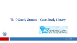 ITU-D Study Groups – Case Study Library 2 June 2014