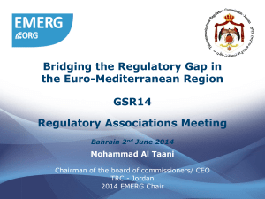 Bridging the Regulatory Gap in the Euro-Mediterranean Region GSR14 Regulatory Associations Meeting