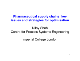 Pharmaceutical supply chains: key issues and strategies for optimisation Nilay Shah