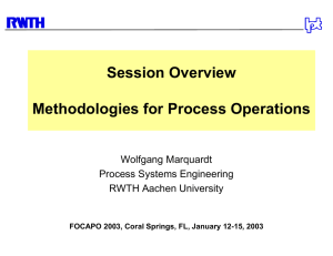 Session Overview Methodologies for Process Operations Wolfgang Marquardt Process Systems Engineering