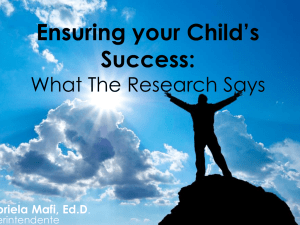 Ensuring your Child's Success: What The Research Says Gabriela Mafi, Ed.D