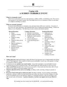 A SUDDEN TERRIBLE EVENT Coping with  What is a traumatic event?