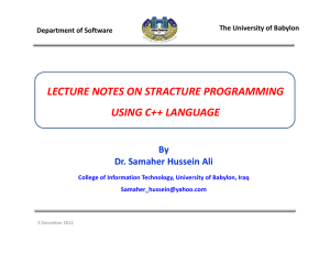 LECTURE NOTES ON STRACTURE PROGRAMMING  USING C++ LANGUAGE By Dr. Samaher Hussein Ali