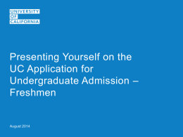 Presenting Yourself on the UC Application for – Undergraduate Admission