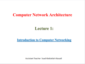 Computer Network Architecture Lecture 1:  Introduction to Computer Networking