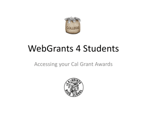 WebGrants 4 Students Accessing your Cal Grant Awards