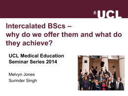 – Intercalated BScs why do we offer them and what do they achieve?
