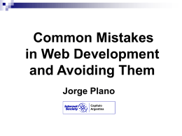 Common Mistakes in Web Development and Avoiding Them Jorge Plano