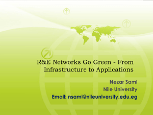 R&E Networks Go Green - From Infrastructure to Applications Nezar Sami Nile University