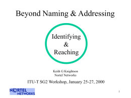 Beyond Naming & Addressing Identifying & Reaching